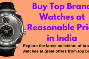 6 Best Watches in India – Advantage & DisAdvantage of Watches