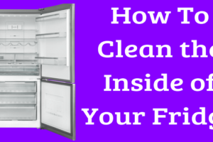 How To Clean the Inside of Your Fridge