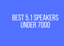 Best 5.1 speakers under 7000