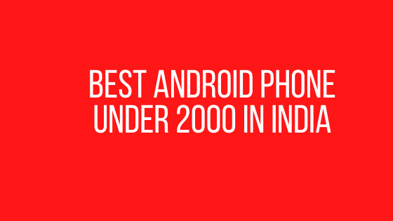 Best Android Phone under 2000 in India