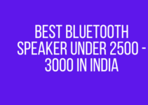 Best Bluetooth Speaker Under 2500 - 3000 in India