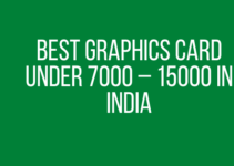 Best Graphics Card Under 7000 – 15000 in India