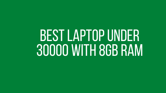Best Laptop Under 30000 With 8GB RAM