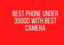 Best Phone Under 35000 With Best Camera
