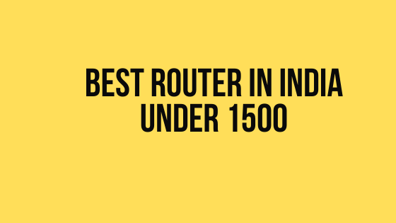 Best Router in India under 1500
