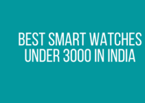 Best Smart Watches Under 3000 In India