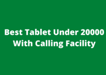 Best Tablet Under 20000 With Calling Facility