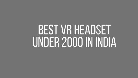 Best VR Headset Under 2000 in India