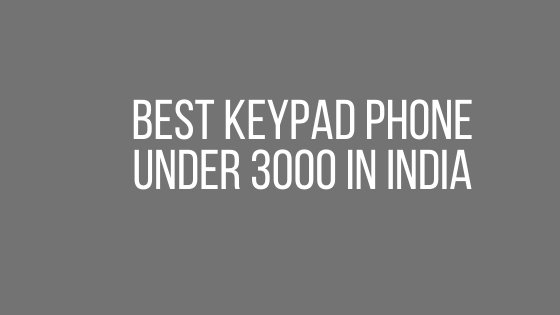 Best keypad phone under 3000 in India